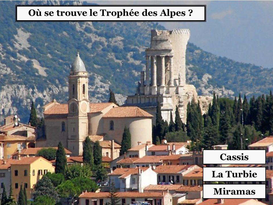 Où se trouve le Trophée des Alpes ? La Turbie Miramas Cassis