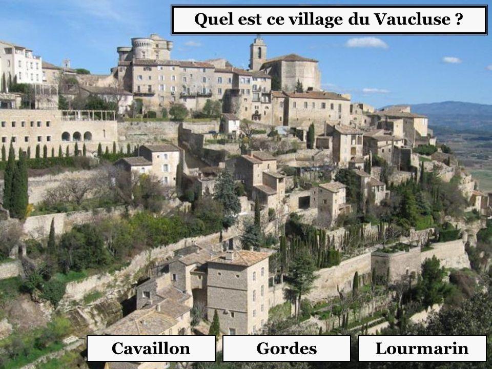 Quel est ce village du Vaucluse ? CavaillonGordesLourmarin
