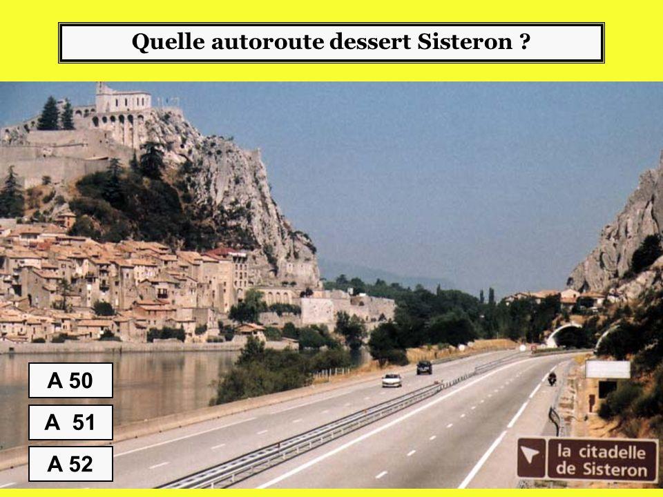 Quelle autoroute dessert Sisteron ? A 50 A 51 A 52