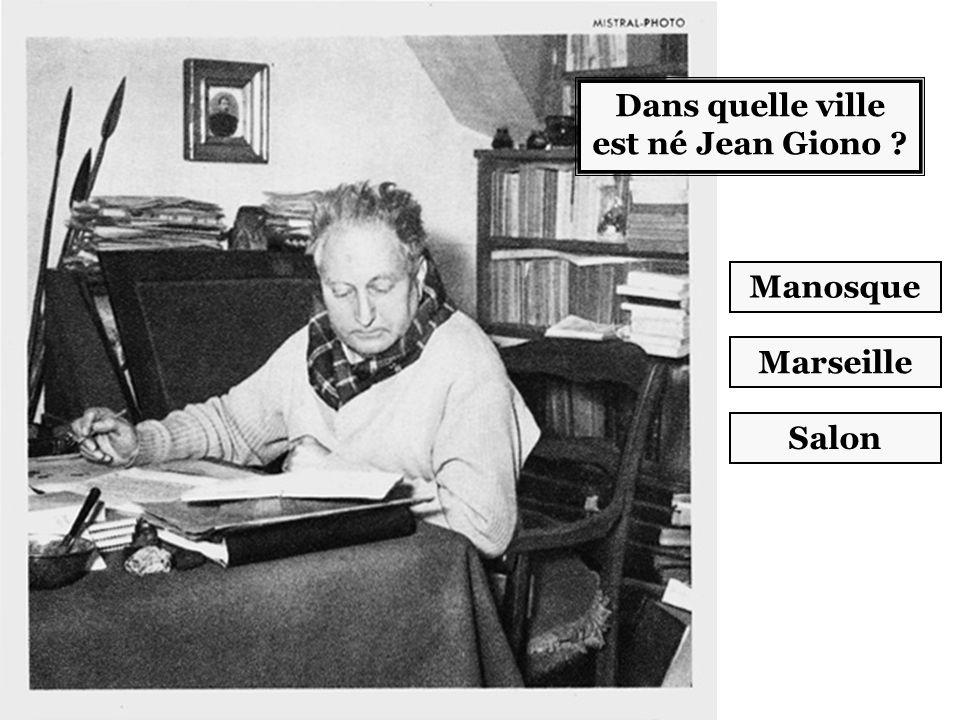 Dans quelle ville est né Jean Giono ? Manosque Marseille Salon