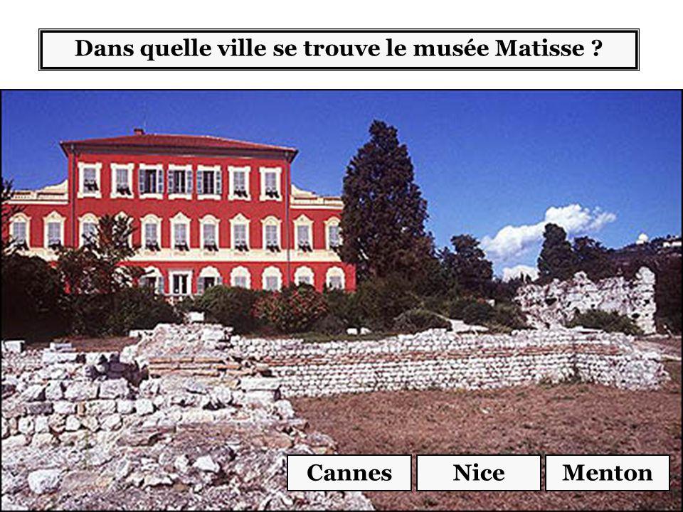 Dans quelle ville se trouve le musée Matisse ? CannesNiceMenton