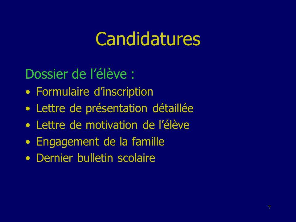 7 Candidatures Dossier de l'élève : •Formulaire d'inscription •Lettre de présentation détaillée •Lettre de motivation de l'élève •Engagement de la fam