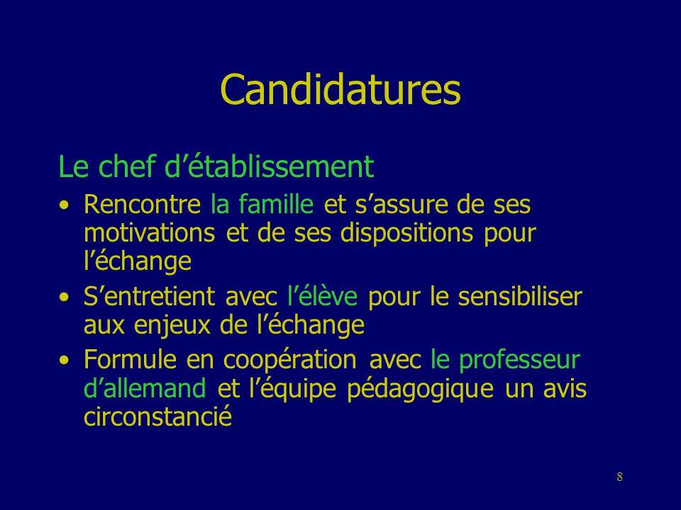 8 Candidatures Le chef d'établissement •Rencontre la famille et s'assure de ses motivations et de ses dispositions pour l'échange •S'entretient avec l