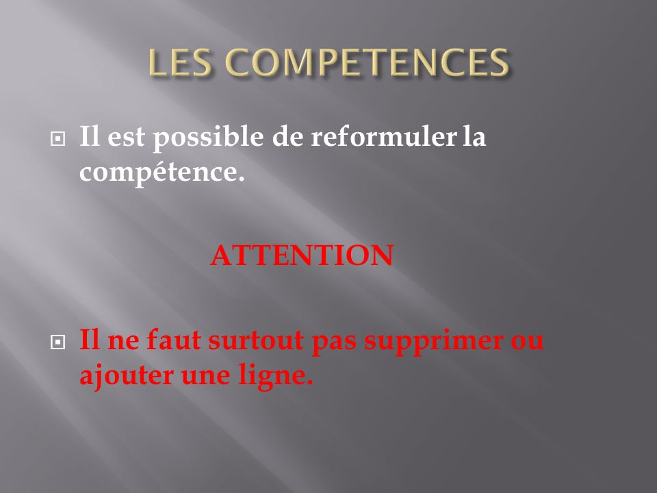  Il est possible de reformuler la compétence.