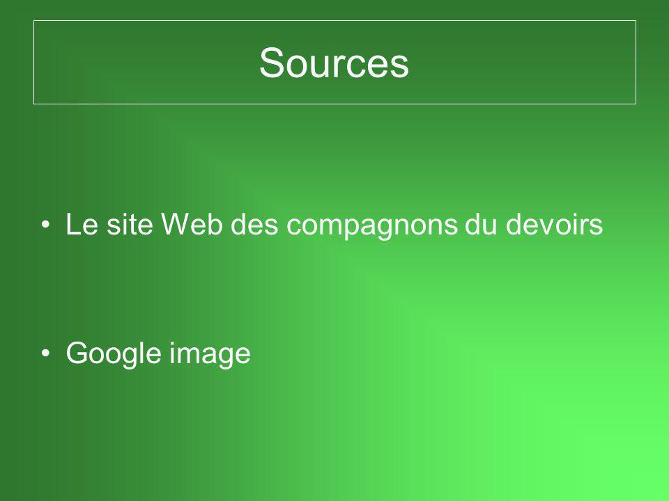 Sources •Le site Web des compagnons du devoirs •Google image