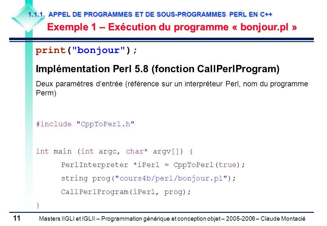 Masters IIGLI et IGLII – Programmation générique et conception objet – 2005-2006 – Claude Montacié 11 1.1.1.