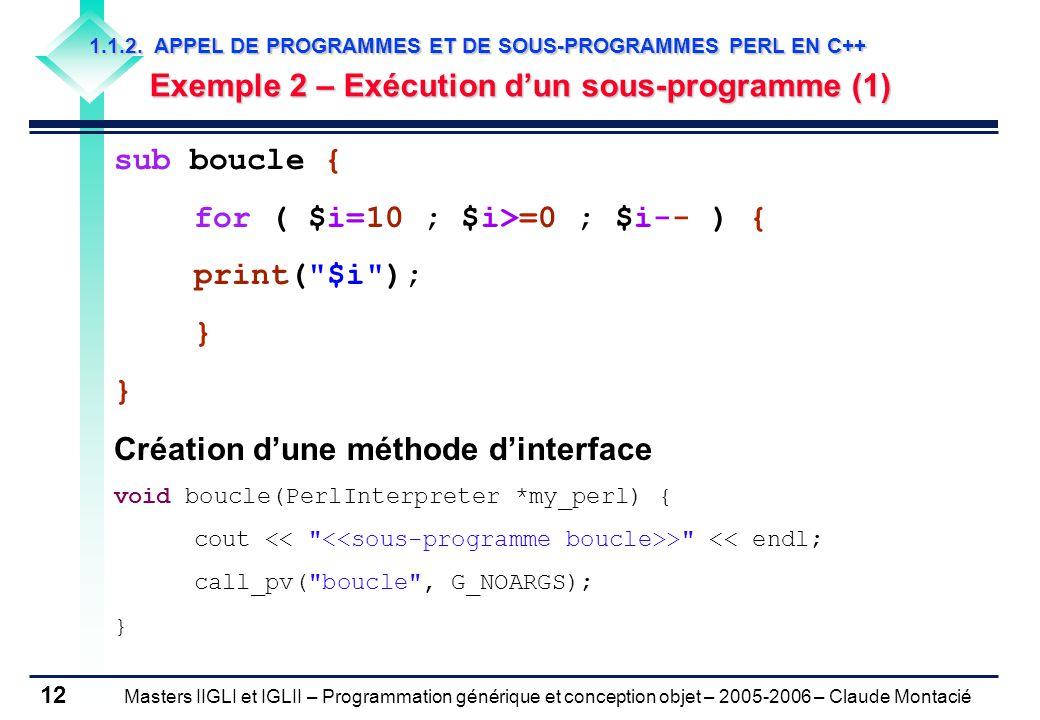 Masters IIGLI et IGLII – Programmation générique et conception objet – 2005-2006 – Claude Montacié 12 1.1.2.