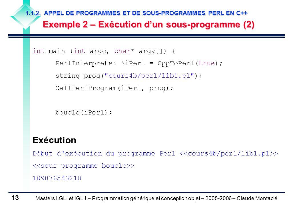 Masters IIGLI et IGLII – Programmation générique et conception objet – 2005-2006 – Claude Montacié 13 1.1.2.