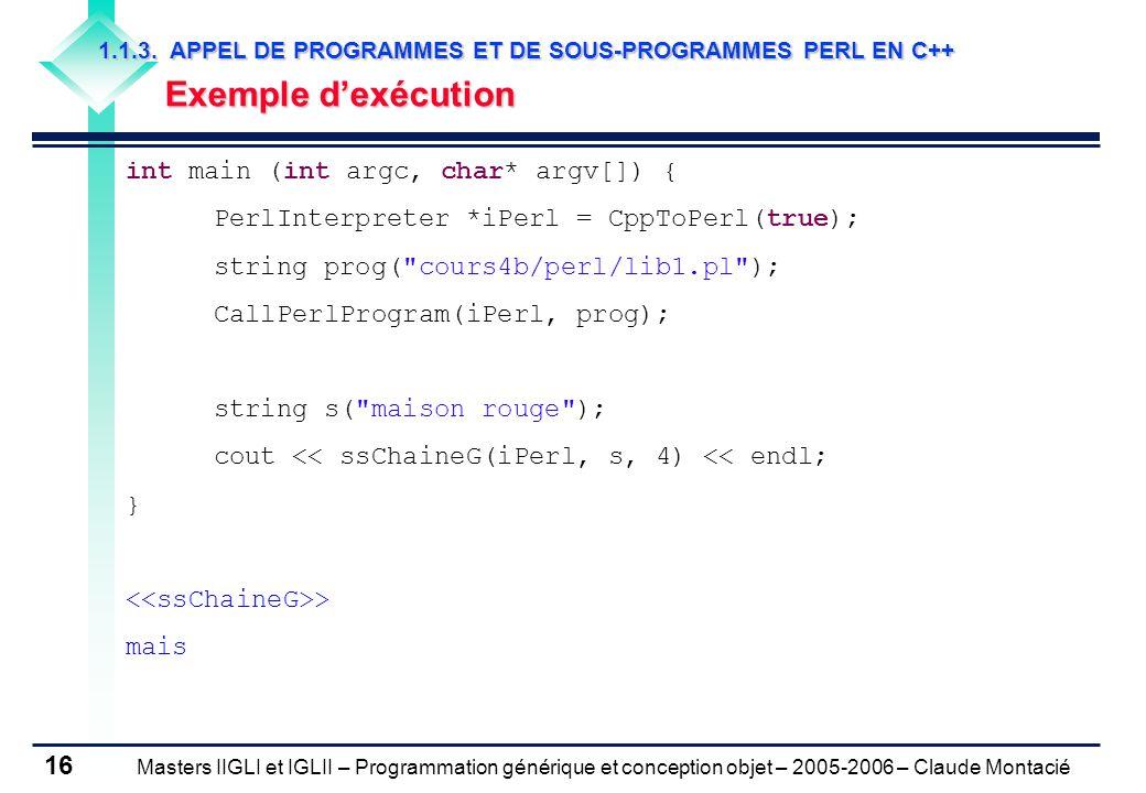 Masters IIGLI et IGLII – Programmation générique et conception objet – 2005-2006 – Claude Montacié 16 1.1.3.