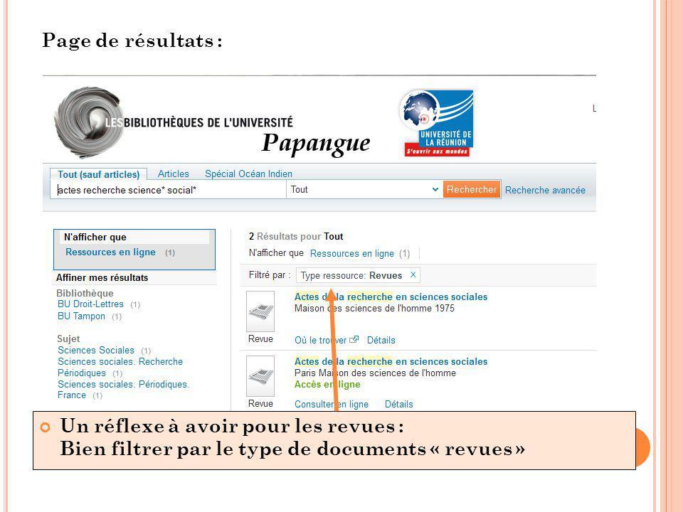 Page de résultats : Un réflexe à avoir pour les revues : Bien filtrer par le type de documents « revues »