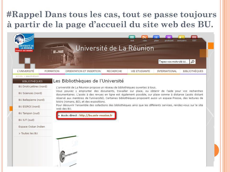 #Rappel Dans tous les cas, tout se passe toujours à partir de la page d'accueil du site web des BU. Site web Université > Bibliothèques