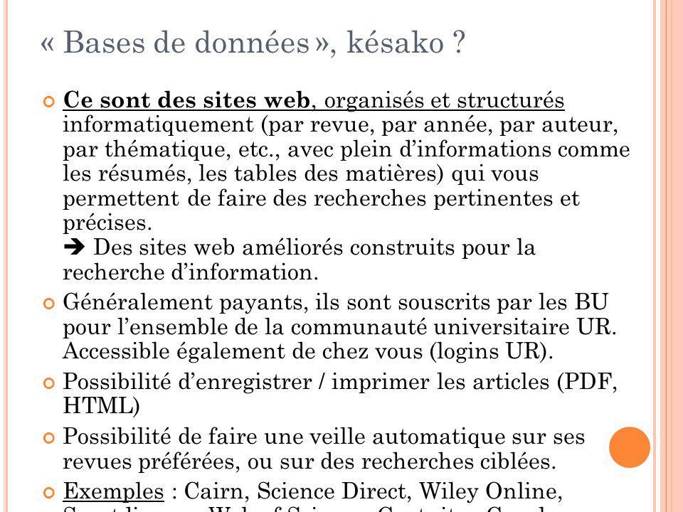 « Bases de données », késako ? Ce sont des sites web, organisés et structurés informatiquement (par revue, par année, par auteur, par thématique, etc.