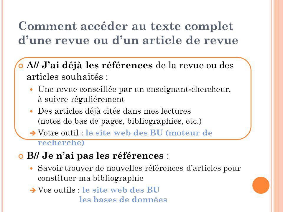 Comment accéder au texte complet d'une revue ou d'un article de revue A// J'ai déjà les références de la revue ou des articles souhaités :  Une revue