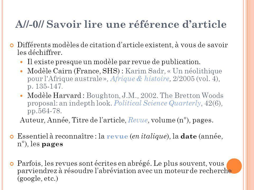 A//-0// Savoir lire une référence d'article Différents modèles de citation d'article existent, à vous de savoir les déchiffrer.  Il existe presque un
