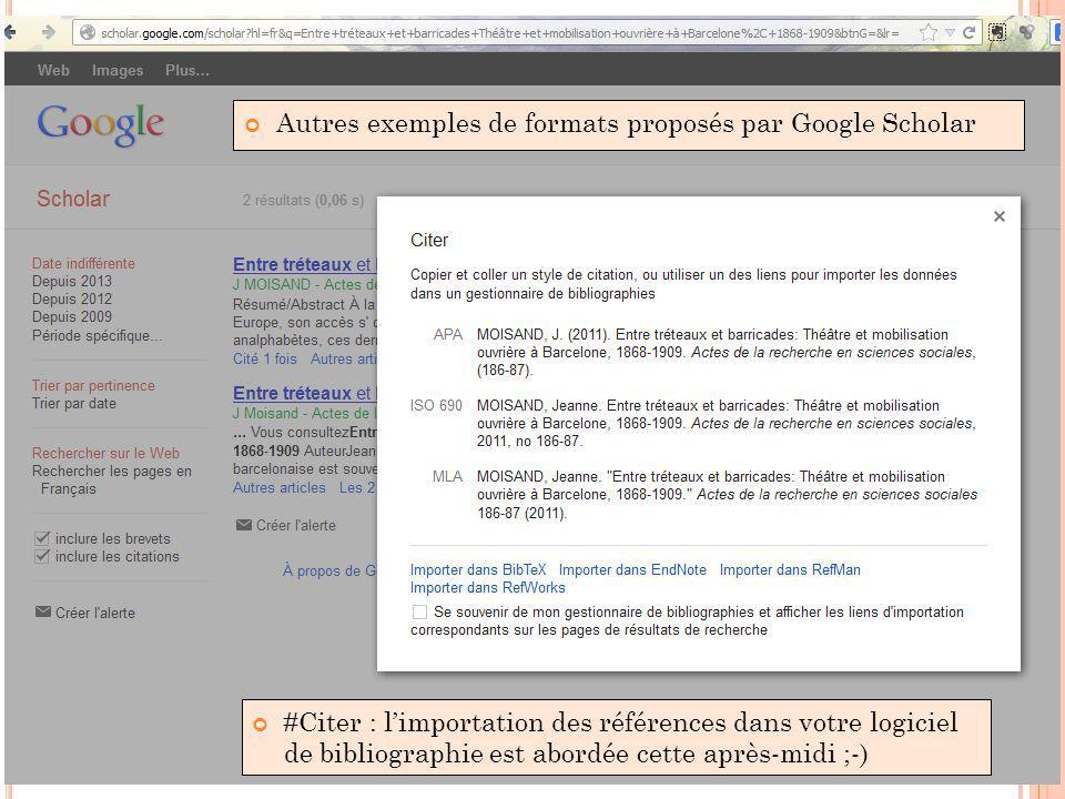 Autres exemples de formats proposés par Google Scholar #Citer : l'importation des références dans votre logiciel de bibliographie est abordée cette après-midi ;-)
