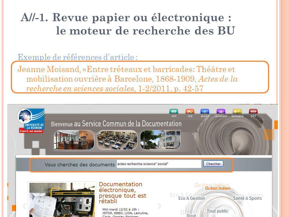 A//-1. Revue papier ou électronique : le moteur de recherche des BU Exemple de références d'article : Jeanne Moisand, «Entre tréteaux et barricades: T
