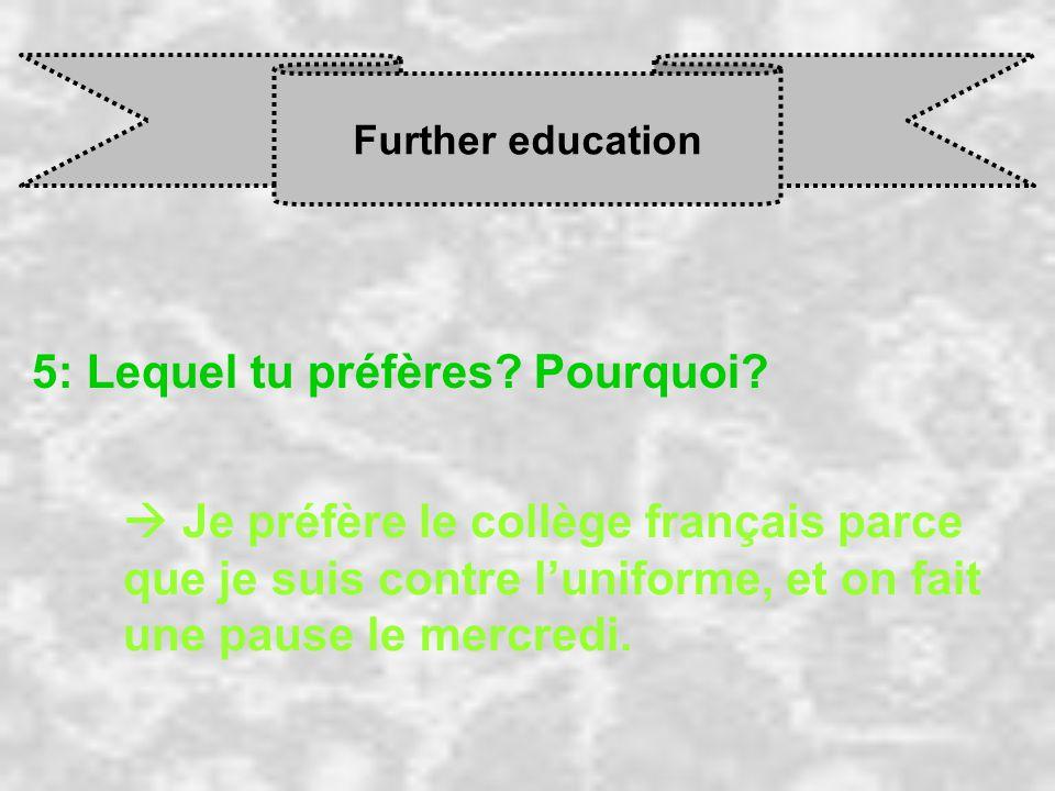 Further education 5: Lequel tu préfères. Pourquoi.