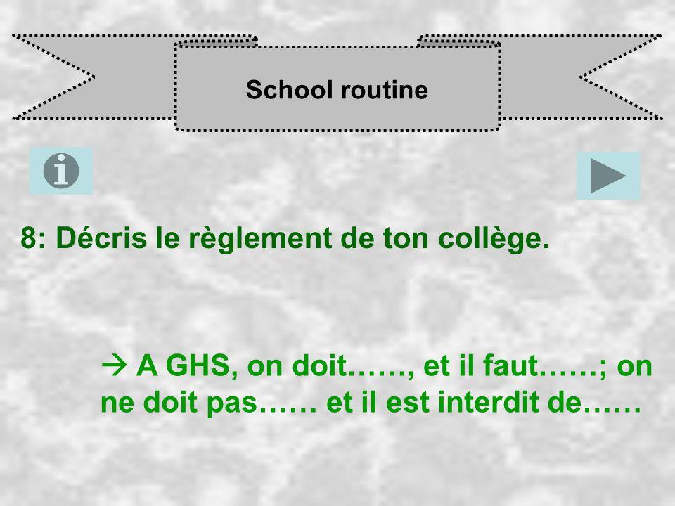 School routine 8: Décris le règlement de ton collège.