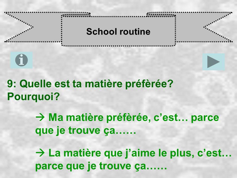 School routine 9: Quelle est ta matière préfèrée. Pourquoi.