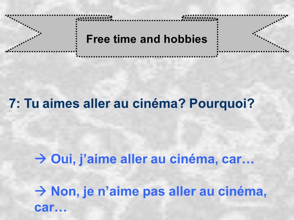 Free time and hobbies 7: Tu aimes aller au cinéma.