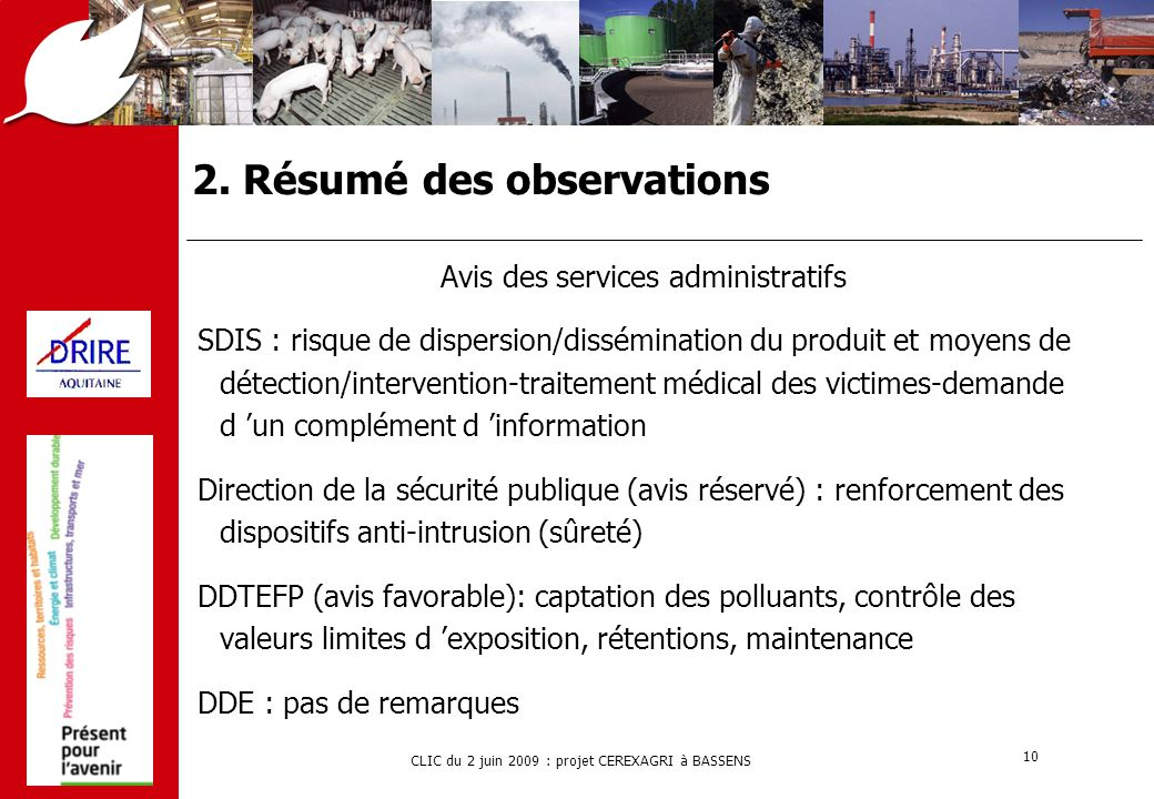 CLIC du 2 juin 2009 : projet CEREXAGRI à BASSENS 10 2. Résumé des observations Avis des services administratifs SDIS : risque de dispersion/disséminat