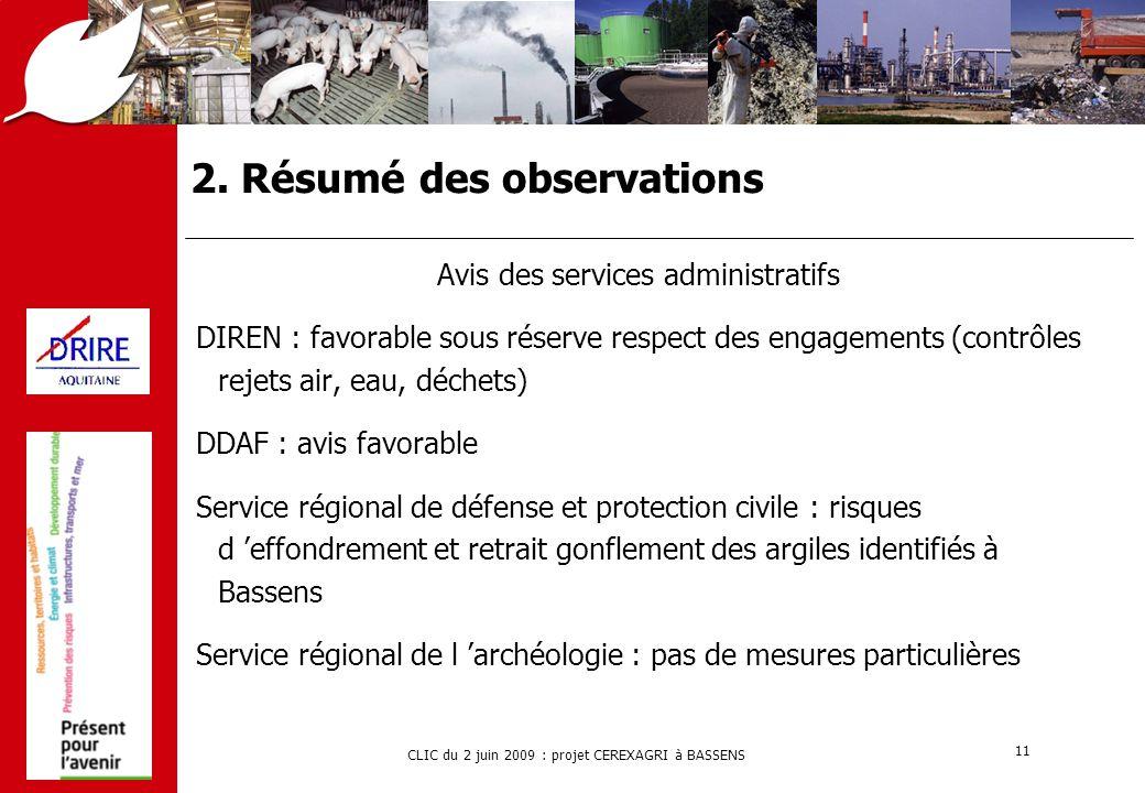 CLIC du 2 juin 2009 : projet CEREXAGRI à BASSENS 11 2. Résumé des observations Avis des services administratifs DIREN : favorable sous réserve respect