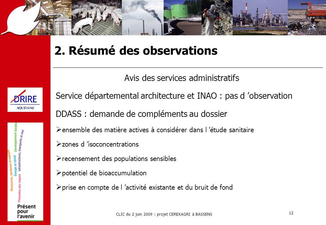 CLIC du 2 juin 2009 : projet CEREXAGRI à BASSENS 12 2. Résumé des observations Avis des services administratifs Service départemental architecture et