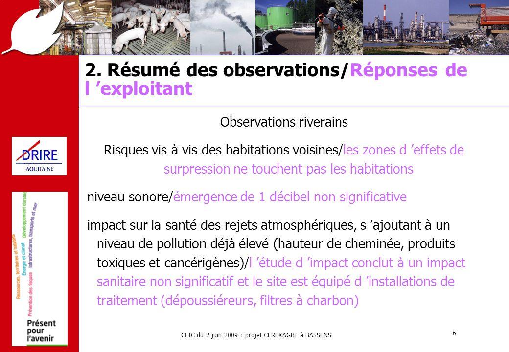CLIC du 2 juin 2009 : projet CEREXAGRI à BASSENS 6 2. Résumé des observations/Réponses de l 'exploitant Observations riverains Risques vis à vis des h