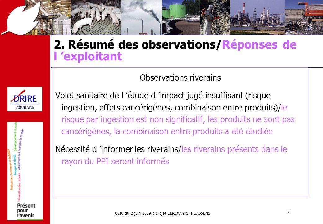 CLIC du 2 juin 2009 : projet CEREXAGRI à BASSENS 7 2. Résumé des observations/Réponses de l 'exploitant Observations riverains Volet sanitaire de l 'é