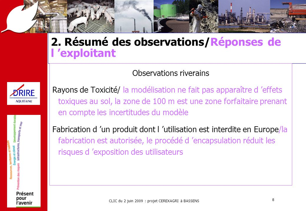 CLIC du 2 juin 2009 : projet CEREXAGRI à BASSENS 8 2. Résumé des observations/Réponses de l 'exploitant Observations riverains Rayons de Toxicité/ la