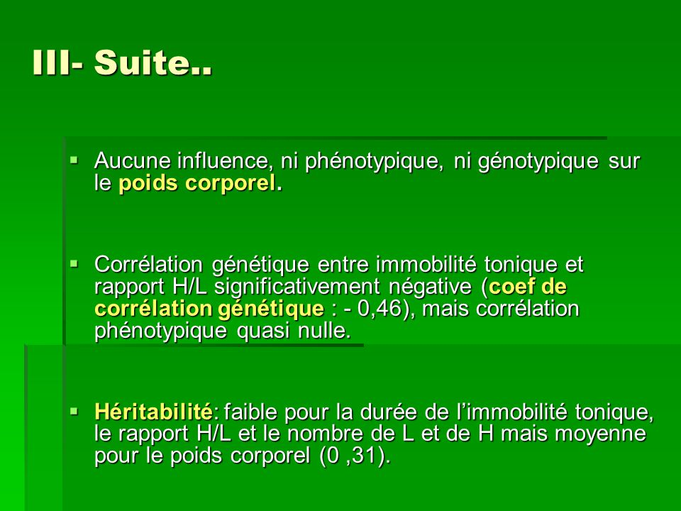 III- Suite.. Aucune influence, ni phénotypique, ni génotypique sur le poids corporel.