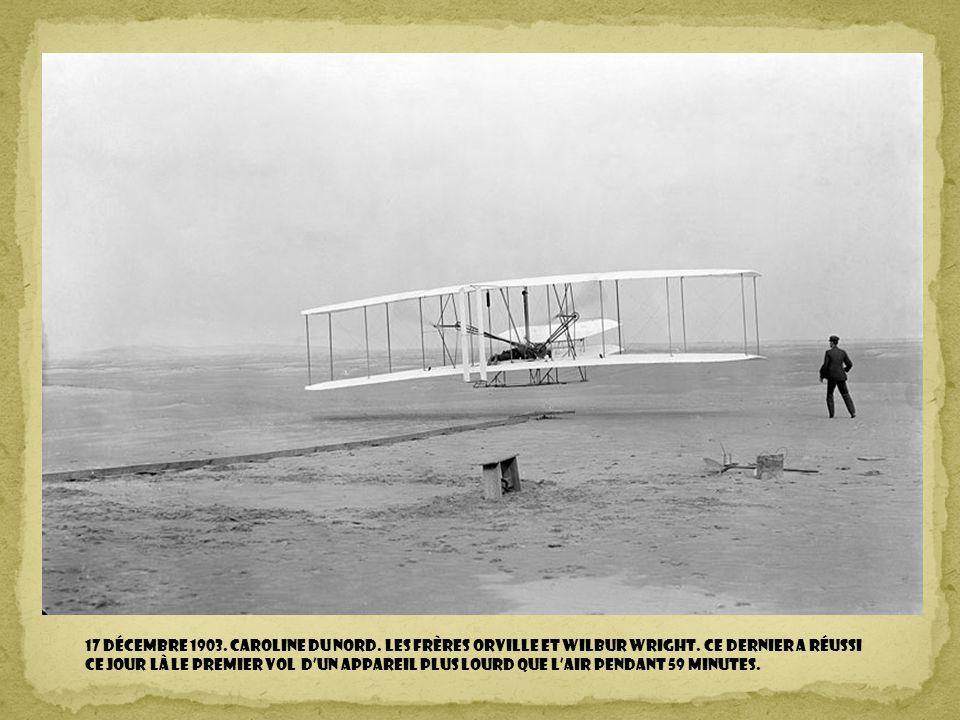 17 décembre 1903.Caroline du Nord. Les frères Orville et Wilbur Wright.
