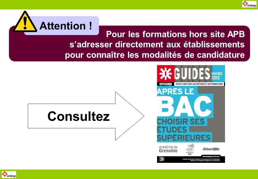 Consultez Attention ! Pour les formations hors site APB s'adresser directement aux établissements pour connaître les modalités de candidature