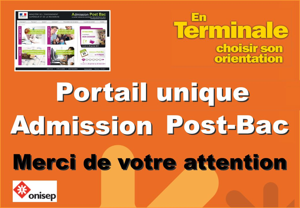 A Post-Bac Merci de votre attention A Post-Bac Merci de votre attention Portail unique dmission