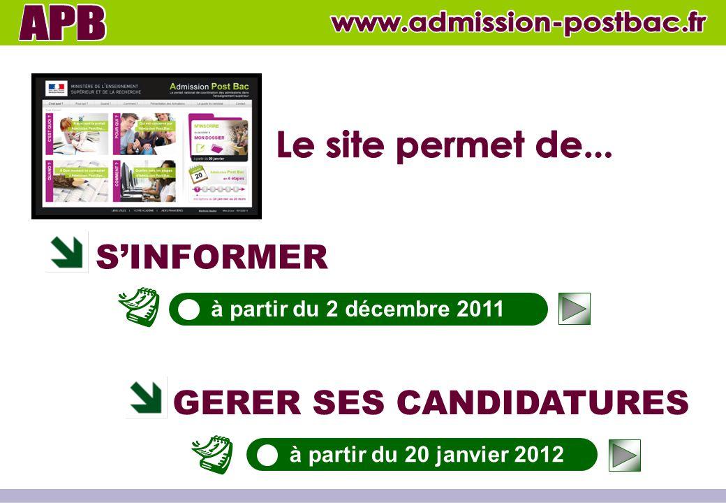 S'INFORMER GERER SES CANDIDATURES à partir du 2 décembre 2011 à partir du 20 janvier 2012
