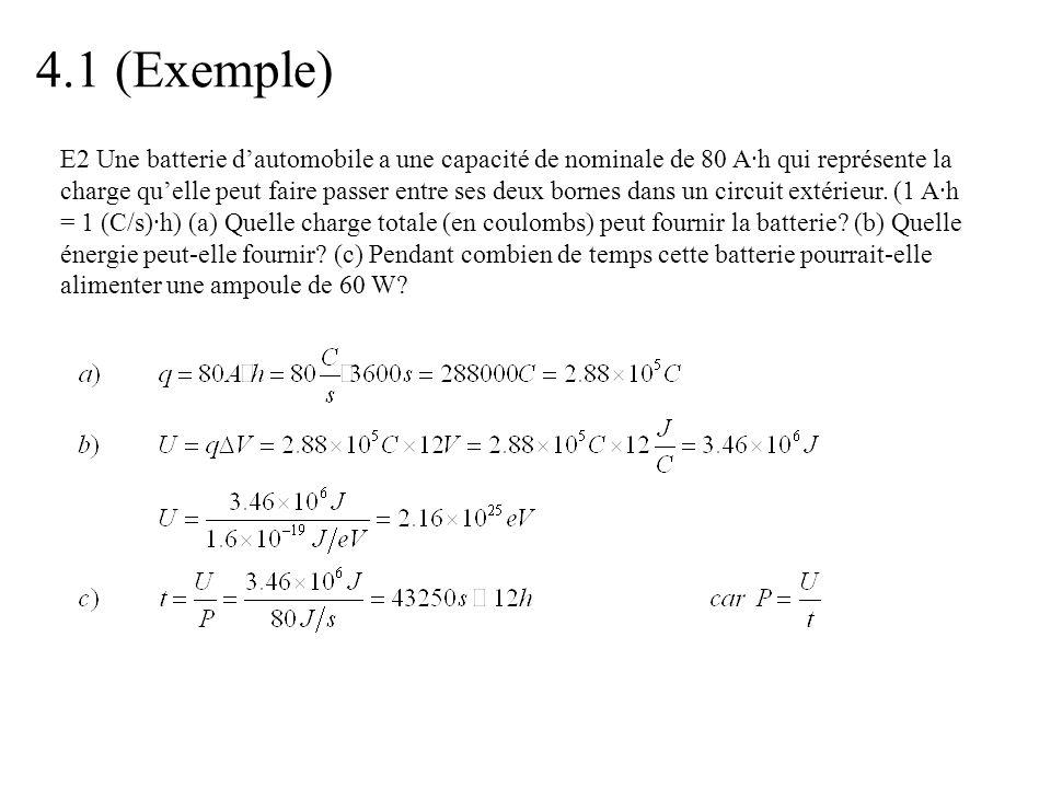 4.1 (Exemple) E2 Une batterie d'automobile a une capacité de nominale de 80 A·h qui représente la charge qu'elle peut faire passer entre ses deux born