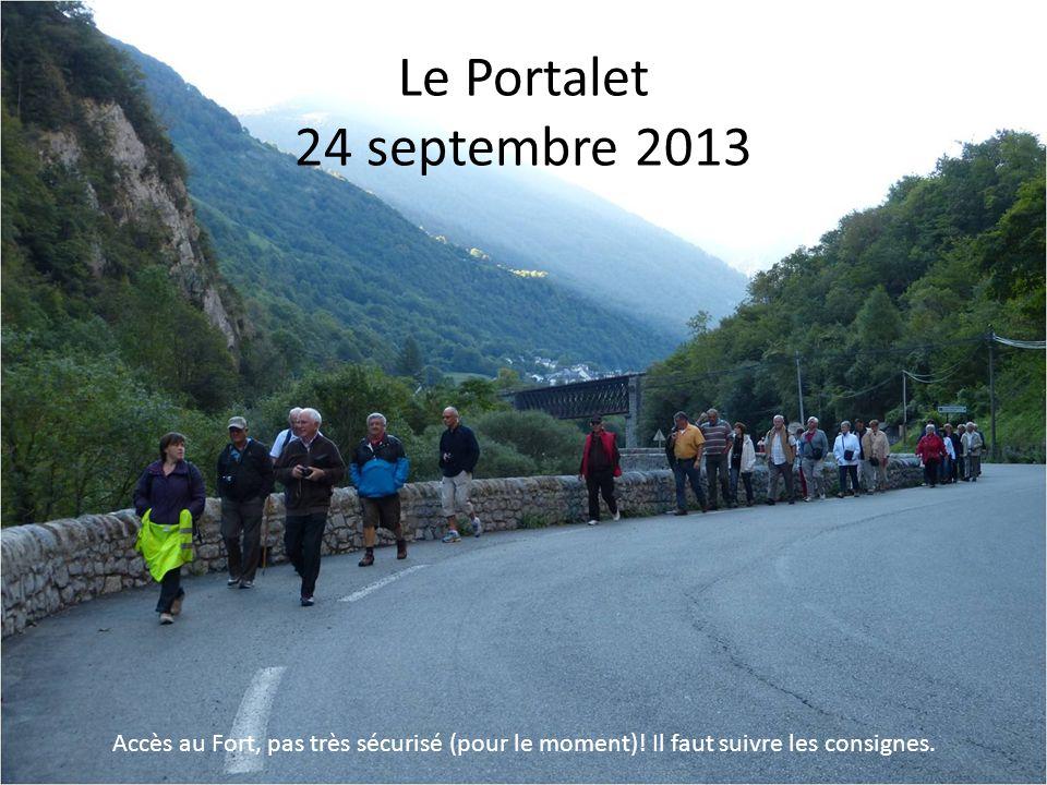 Le Portalet 24 septembre 2013 Accès au Fort, pas très sécurisé (pour le moment)! Il faut suivre les consignes.