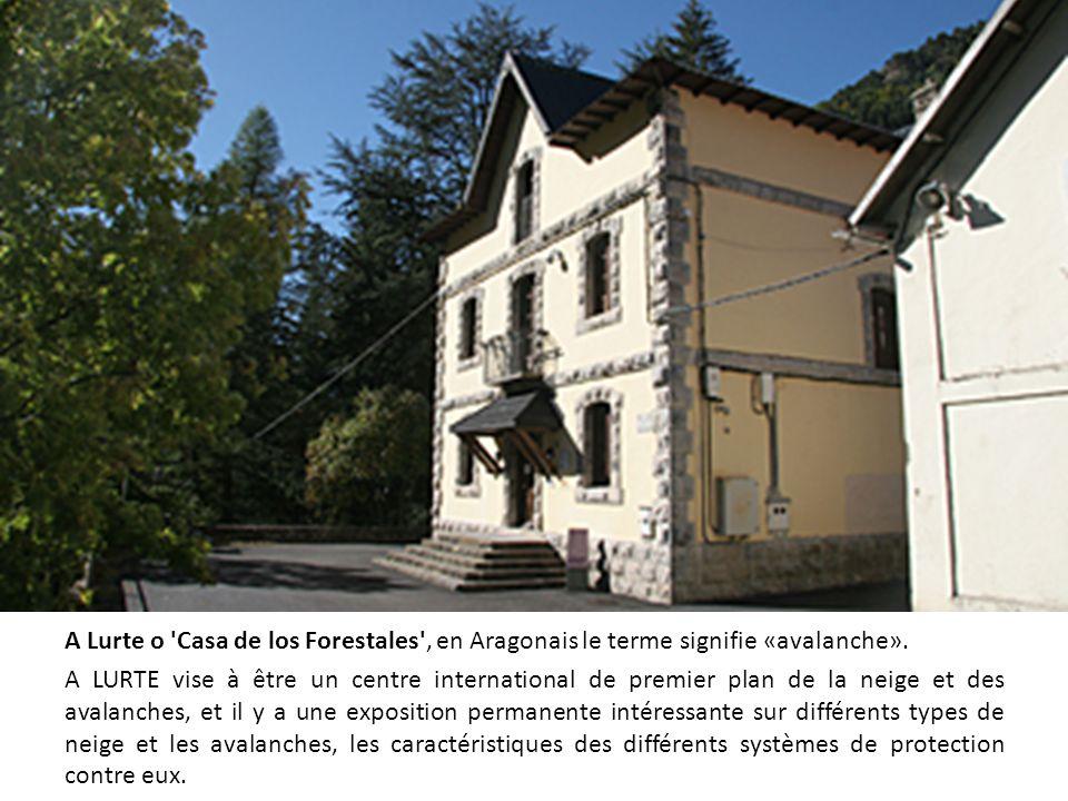 A Lurte o 'Casa de los Forestales', en Aragonais le terme signifie «avalanche». A LURTE vise à être un centre international de premier plan de la neig