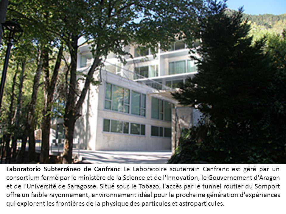 Laboratorio Subterráneo de Canfranc Le Laboratoire souterrain Canfranc est géré par un consortium formé par le ministère de la Science et de l'Innovat