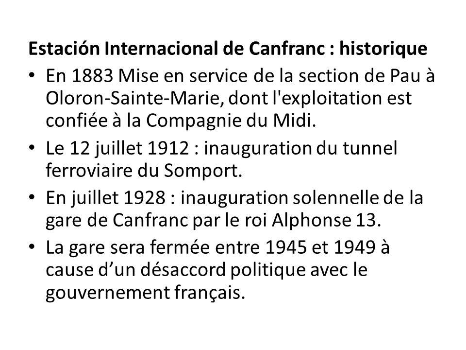 Estación Internacional de Canfranc : historique • En 1883 Mise en service de la section de Pau à Oloron-Sainte-Marie, dont l'exploitation est confiée