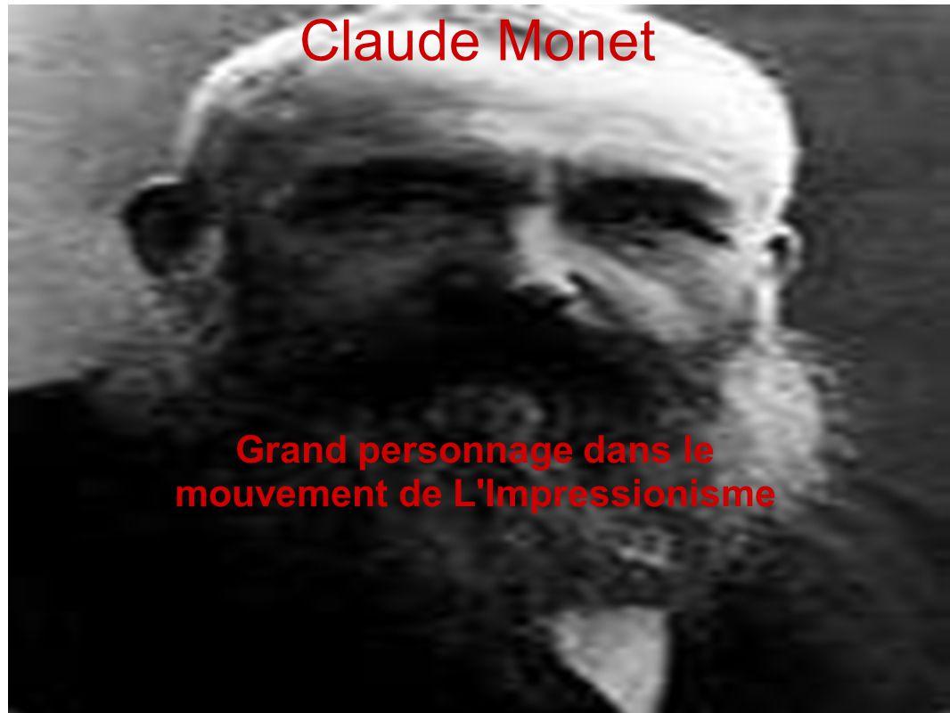 Claude Monet Grand personnage dans le mouvement de L'Impressionisme