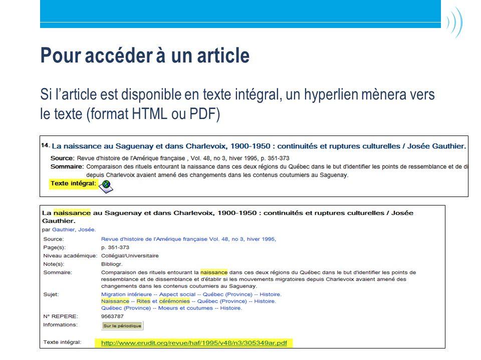 Bibliothèque de l Université Laval11 Pour accéder à un article Si l'article est disponible en texte intégral, un hyperlien mènera vers le texte (format HTML ou PDF)