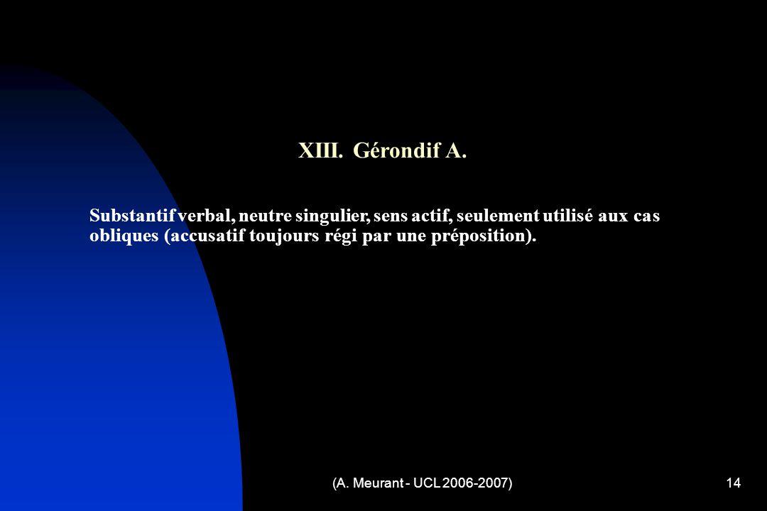 (A. Meurant - UCL 2006-2007)14 XIII. Gérondif A.