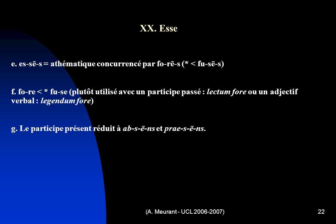(A. Meurant - UCL 2006-2007)22 XX. Esse e.
