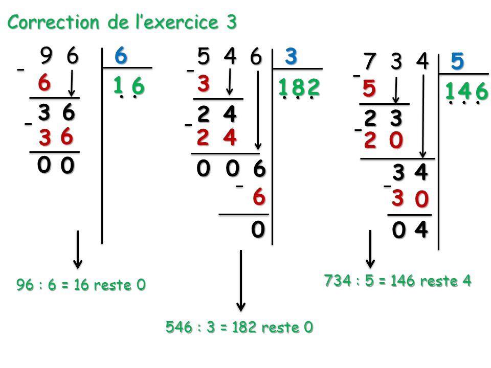 Correction de l'exercice 3 9 6 6.. 5 4 6 3... 7 3 4 5...