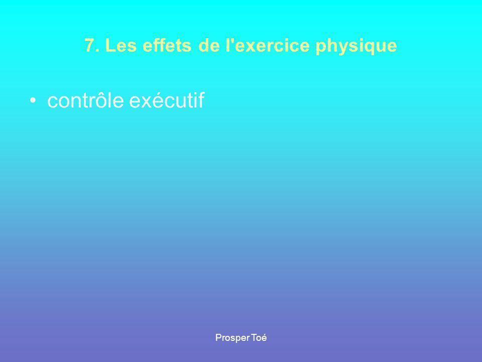 7. Les effets de l'exercice physique •contrôle exécutif