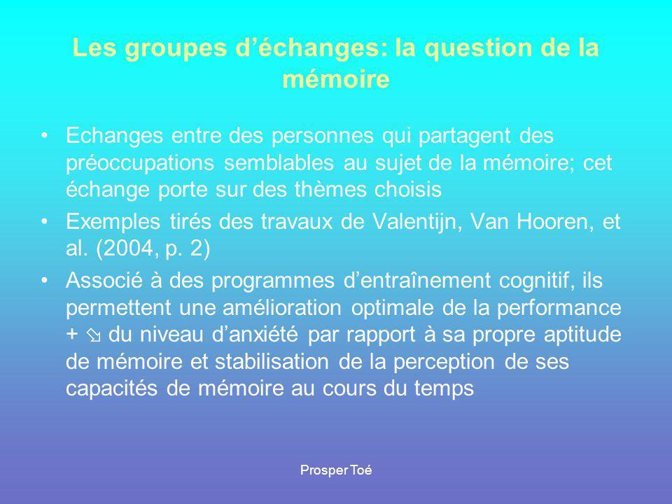 Prosper Toé Les groupes d'échanges: la question de la mémoire •Echanges entre des personnes qui partagent des préoccupations semblables au sujet de la