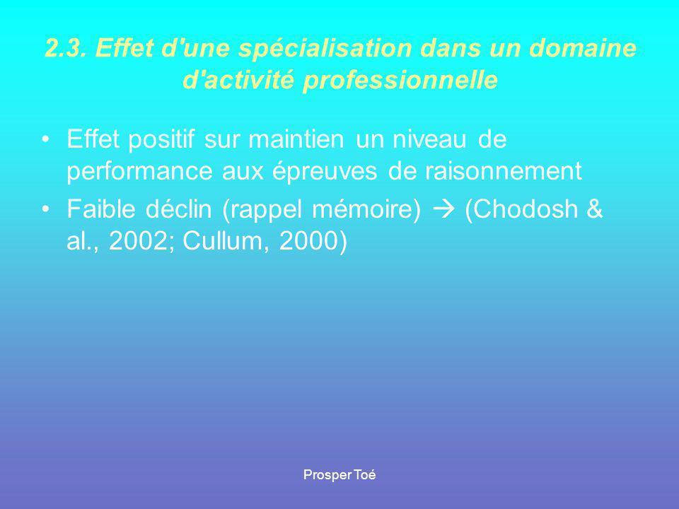 Prosper Toé 2.3. Effet d'une spécialisation dans un domaine d'activité professionnelle •Effet positif sur maintien un niveau de performance aux épreuv