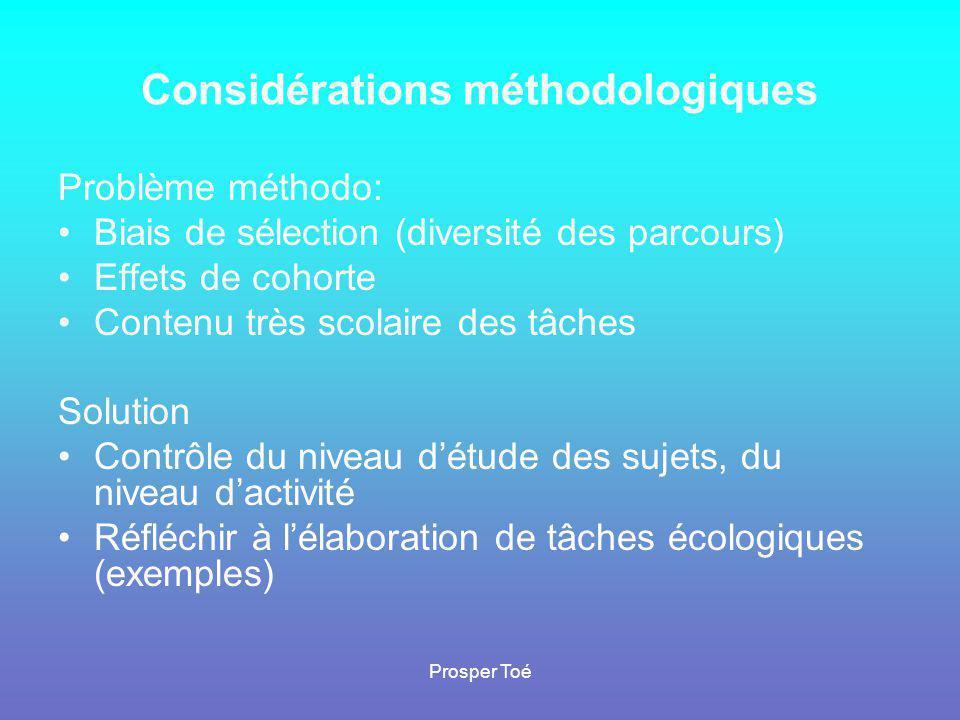 Prosper Toé Considérations méthodologiques Problème méthodo: •Biais de sélection (diversité des parcours) •Effets de cohorte •Contenu très scolaire de