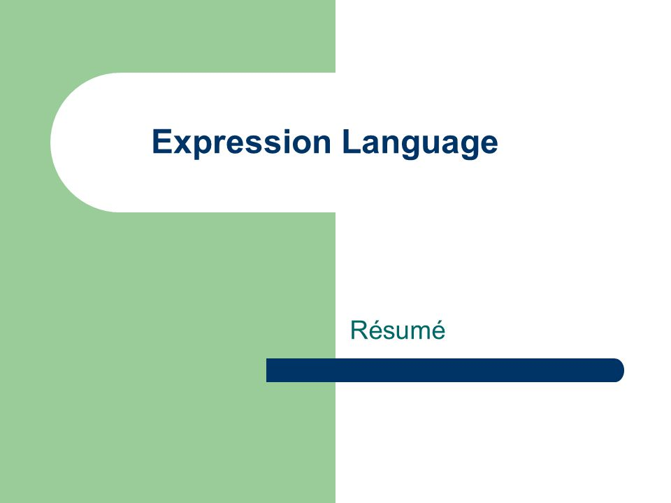 Expression Language Résumé